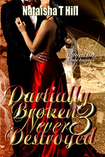 Book: Partially Broken Never Destroyed 3 by Nataisha T Hill