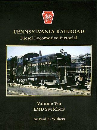 Pennsylvania Railroad Diesel Locomotive Pictorial, Vol. 10 - EMD Switchers (2006-07-01)