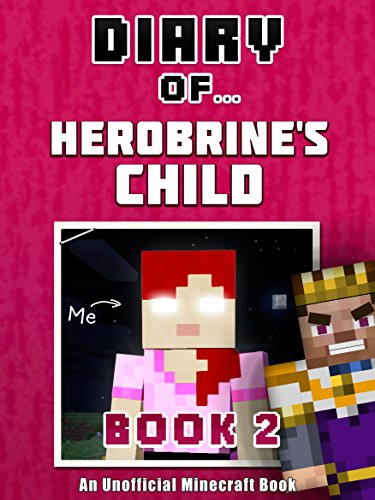 Diary of Herobrine's Child: Book 2 [an unofficial Minecraft book]  (CraftyTales 61) See more