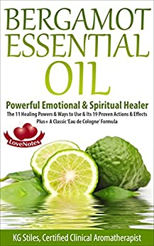 BERGAMOT ESSENTIAL OIL EMOTIONAL SPIRITUAL ebook