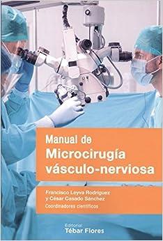 Manual De Microcirugía Vásculo-nerviosa por Rafael Acosta Rojas epub