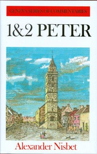 1 and 2 Peter (Geneva Series of Commentaries) (Geneva Series Commentaries)