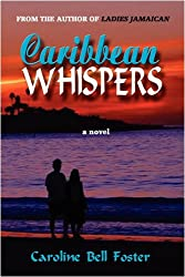 Caribbean Whispers by Caroline Bell Foster (2009-09-30)