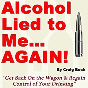 Alcohol Lied to Me... Again! Audiobook