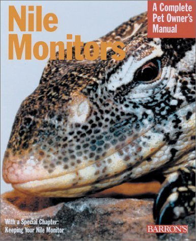Nile Monitors (Barron's Complete Pet Owner's Manuals) by Rob Faust (2001-02-01)