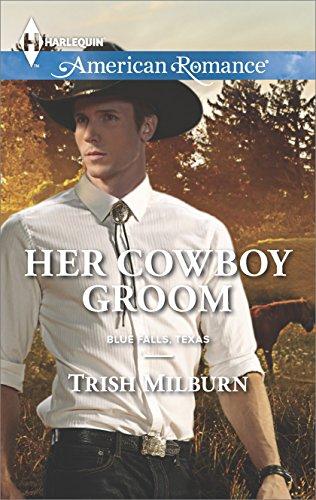 Her Cowboy Groom (Blue Falls, Texas Book 5)