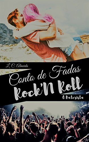 Conto de Fadas Rock'n Roll: O Baterista (Black Road Livro 3)