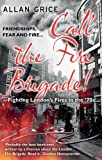 Call the Fire Brigade!: Fighting London's Fires in the '70s