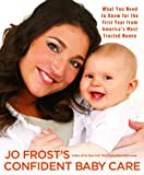 Jo Frost's Confident Baby Care, Jo Frost, 1401309062