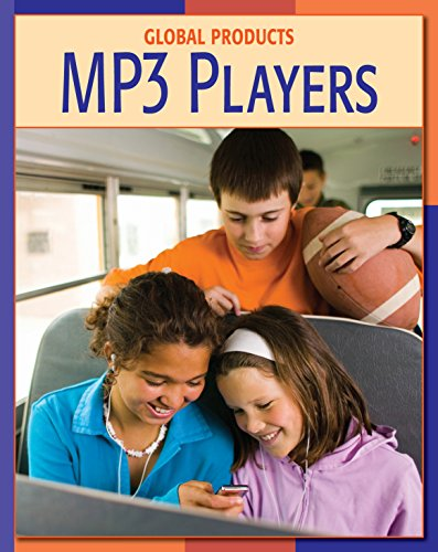 MP3 Players (21st Century Skills Library: Global Products)