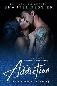 Addiction (Seven Deadly Sins Book 1) by [Tessier, Shantel]