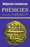 img - for N gociez comme un Ph nicien. D couvrez les Tradeables book / textbook / text book