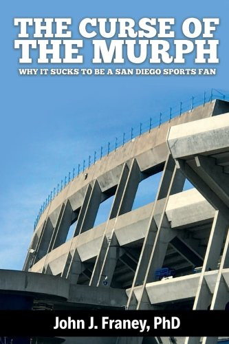 The Curse of The Murph: Why it Sucks to be a San Diego Sports Fan