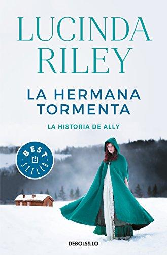 La hermana tormenta (Las Siete Hermanas): La historia de Ally por Lucinda Riley