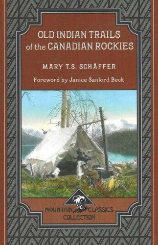 Read Online Old Indian Trails of the Canadian Rockies (Mountain Classics Collection) ebook