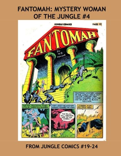 Fantomah: Mystery Woman Of The Jungle #4: Her Adventures From Jungle Comics #19-24 -- All Stories - No Ads pdf epub