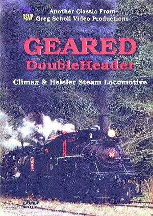 Geared Doubleheader, Climax & Heisler Steam Locomotives (Greg Scholl Video Pr...