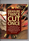 Measure Twice, Cut Once, Jim Tolpin, 1558703055