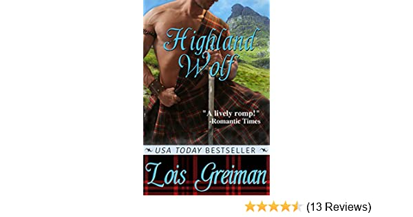 Highland Wolf Highland Heroes Book 3 Kindle Edition By Lois