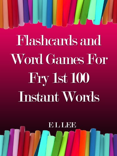 Flashcards and Word Games For Fry's 1st 100 Instant Words (Fry Sight Word)