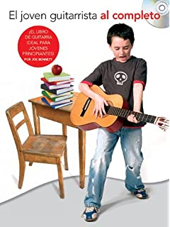 El Joven Guitarrista Al Completo: Complete Junior Guitarist - Spanish Edition