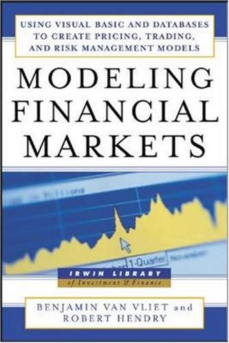 Modeling Financial Markets : Using Visual Basic.NET and Databases to Create Pricing, Trading, and Risk Management Models by McGraw Hill