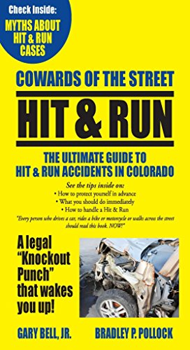 Cowards of the Street: The Ultimate Guide to Hit & Run Accidents in