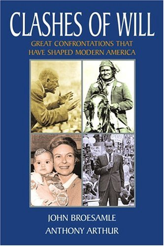 Read Online Clashes of Will: Great Confrontations That Have Shaped Modern America: 1st (First) Edition ebook
