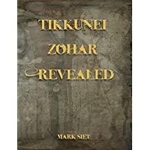 Tikkunei Zohar Revealed