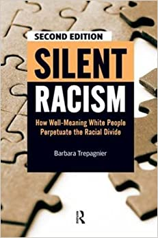 Book Silent Racism: How Well-Meaning White People Perpetuate the Racial Divide by Barbara Trepagnier (2010-02-01)