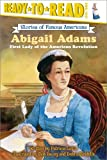 img - for Abigail Adams: First Lady of the American Revolution (Ready-to-read SOFA) book / textbook / text book