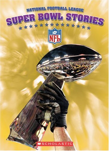 Super Bowl Stories (Nfl) by Scholastic