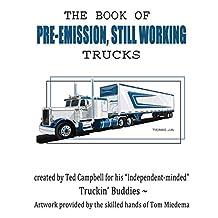 The Book of Pre-Emission, Still Working Trucks