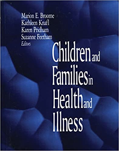 children and families in health and illness knafl kathleen a feetham suzanne l broome marion e pridham karen