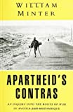 Apartheid's Contras : An Inquiry into the Roots of War in Angola and Mozambique, Minter, William, 1856492664