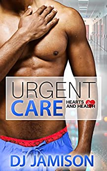 Urgent Care (Hearts and Health Book 3) by [Jamison, DJ]
