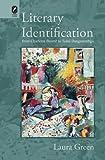 Literary Identification from Charlotte Bronte to Tsitsi Dangarembga, Laura Green, 0814211992