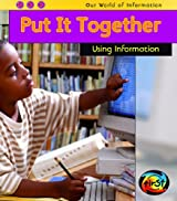 Put It Together: Using Information