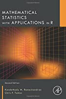 Mathematical Statistics with Applications in R, 2nd Edition