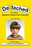 Detached: Surviving Reactive Attachment Disorder-A Personal Story