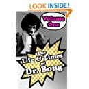 The Life & Times of Dr. Bong Volume One