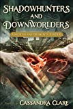 Book cover from Shadowhunters and Downworlders: A Mortal Instruments Reader by Cassandra Clare