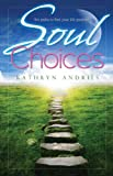 img - for Soul Choices: Six Paths to Find Your Life Purpose book / textbook / text book
