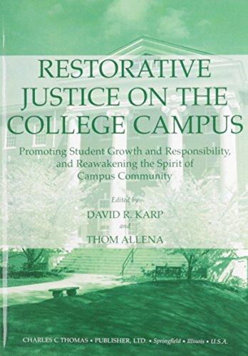Restorative Justice On The College Campus  Promoting Student Growth And Responsibility  And Reawakening The Spirit Of Campus Community