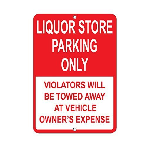 Metal Sign Liquor Store Parking Only Violators Towed at Owner'S Expense 12x16 inches