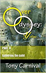 Over Odyssey Yellow: Part II: Gathering the Guild