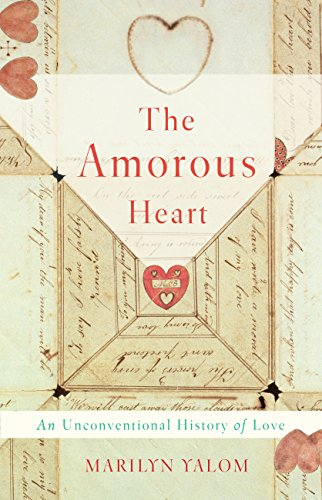 Book The Amorous Heart: An Unconventional History of Love<br />[T.X.T]