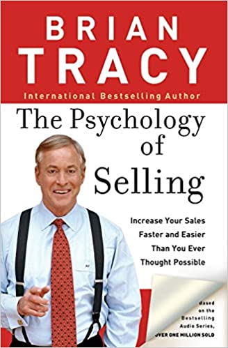 The Psychology of Selling: Increase Your Sales Faster and Easier Than You  Ever Thought Possible: Tracy, Brian: 8601300489919: Amazon.com: Books