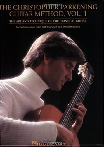 The Christopher Parkening guitar method: the art and technique of the classical guitar