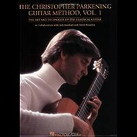 The Christopher Parkening Guitar Method - Volume 1: Guitar Technique book cover